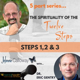 The Spirituality of the 12 Steps; Part 1 (of 5)