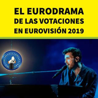 T.I.G.C. El eurodrama de las votaciones en Eurovisión 2019 (2x23)