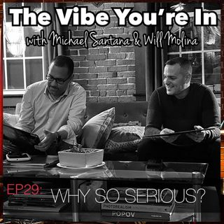 EP 29: Why So Serious?