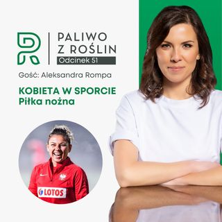 #51 Kobieta w sporcie: Aleksandra Rompa - piłka nożna