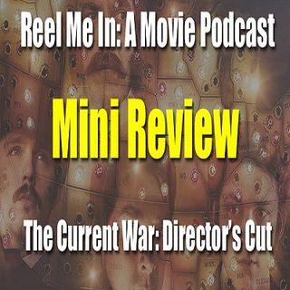 Mini Review: The Current War: Director's Cut