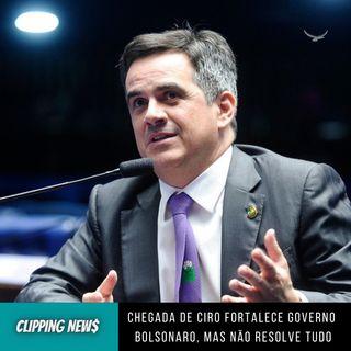 Chegada de Ciro fortalece governo Bolsonaro, mas não resolve tudo