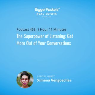 459: The Superpower of Listening: Get More Out of Your Conversations