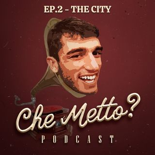 Ep. 2 - The City