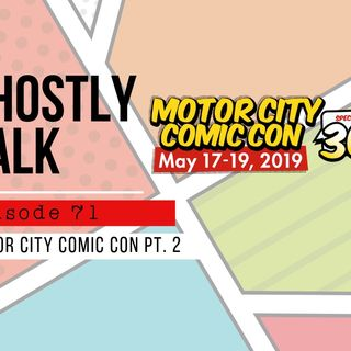 Ghostly Talk EPISODE 71 – MOTOR CITY COMIC CON HIJINKS