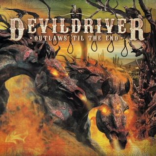 Metal Hammer of Doom: DevilDriver - Outlaws 'til the End: Vol. 1