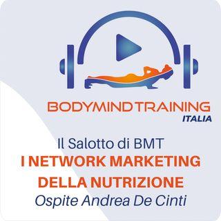 I Network Marketing della Nutrizione | Il Salotto di BMT | Ospite Andrea De Cinti
