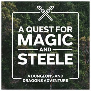 A Quest for Magic and Steele - DnD D&D