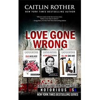 LOVE GONE WRONG-Caitlin Rother