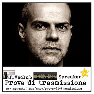 Prove di Trasmissione - Ospite Sergio Ponchione