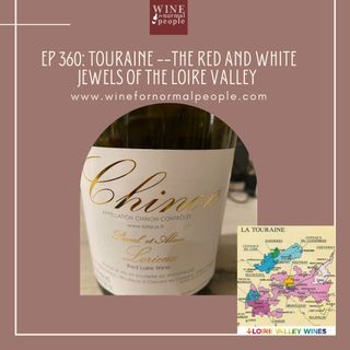 Ep 360: Touraine and its Red and White Jewels of the Loire Valley