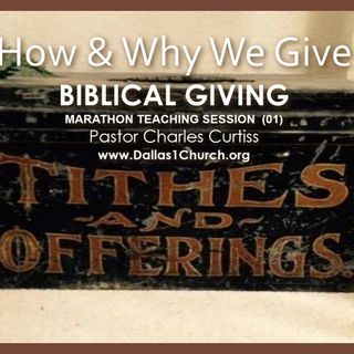 "TEACHING׃ ""How & Why We Give"" (Biblical Giving) 10-3-15 (Session 1)"