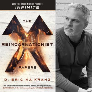 The Reincarnationist Papers - Author D. Eric Maikranz on Big Blend Radio