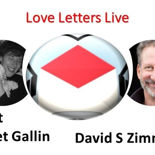 Love Letters Live with Janet Gallin and Guest David Zimmerman 10_13_20