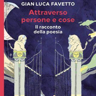 """Gian Luca Favetto """"Attraverso persone e cose"""""""