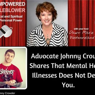 Don't be ashamed if you have a mental health issue with Johnny Crowder