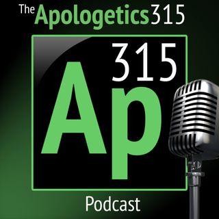 Apologetics 315 Podcast