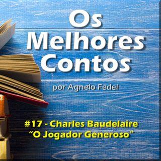 Os Melhores Contos - O Jogador Generoso - Charles Baudelaire
