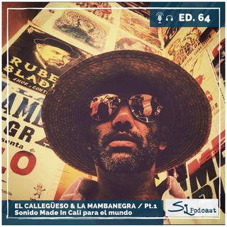 Ed.64 / El Callegüeso & La Mambanegra (Pt.1) - Sonido Made In Cali para el mundo
