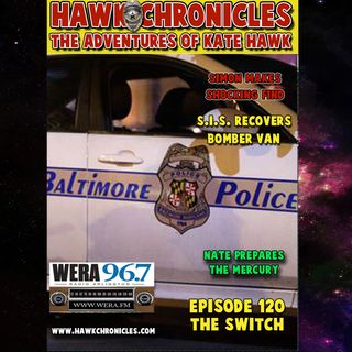 "Episode 120 Hawk Chronicles ""The Switch"""