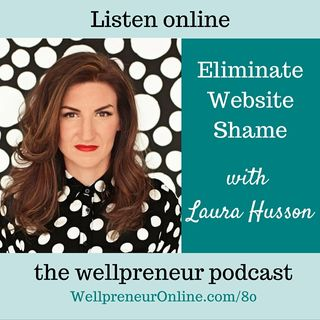 {e80} Eliminate Website Shame with Laura Husson