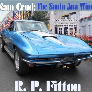 SAM CRUD-THE SANTA ANA WIND-EPISODE 2
