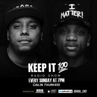 Keep It 100 Radio Show S2:31-
