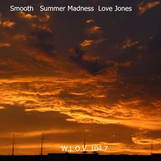 Summer Smooth Saturday                    Love Jones