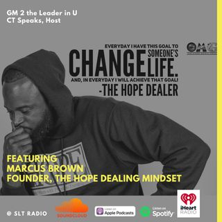 5.4 - GM2Leader - Marcus Brown, Founder of The HOPE Dealing Mindset - CT Speaks (Host)
