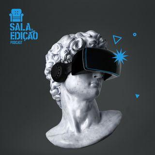 #084 | Edição de Realidade Virtual - Parte 1