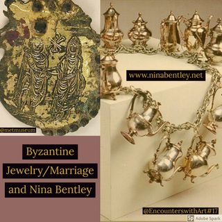 Episode 16: Byzantine Jewelery/Marriage and Nina  Bentley
