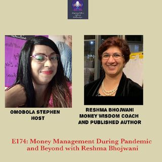 E174: Money Management During The Pandemic And Beyond With Reshma Bhojwani