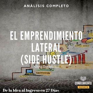 079 - El Emprendimiento Lateral (Side Hustle - Crea un Negocio propio sin dejar tu Trabajo)