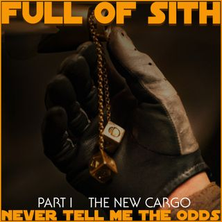 Never Tell Me the Odds - Part I - The New Cargo