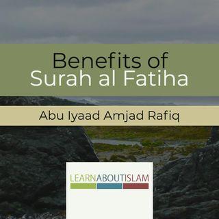 Some Benefits from Surat al-Fatiha - Part 6 - Abu Iyaad Amjad Rafiq