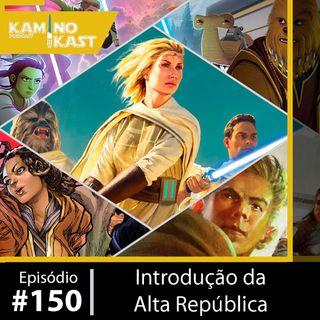 KaminoKast 150: Introdução da Alta República