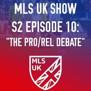 S2 Episode 10: The Pro/Rel Debate