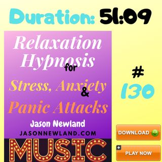 """#130 Relaxation Hypnosis for Stress, Anxiety & Panic Attacks - """"NO MAS"""" (Jason Newland) (17th May 2020) with MUSIC"""