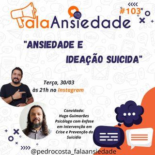 #103 Ansiedade e Ideação Suicida