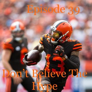 Episode 39 Dont Believe The Hype