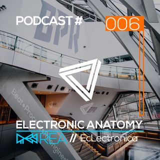 EcLectronica DJ Mix with Rea | Electronic Anatomy Podcast 006