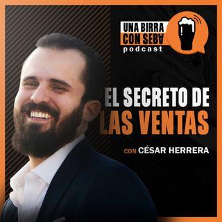Episodio #12 I El secreto de las ventas - Conversando con César Herrera