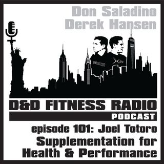 Episode 101 - Joel Totoro:  Supplementation for Health and Performance