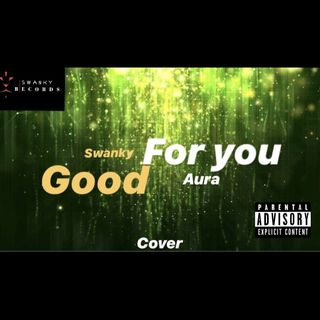 """Good for you""-Swanky Records Cover"