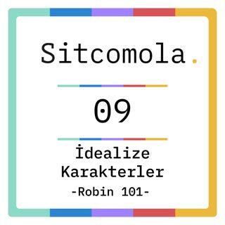 robin 101 | idealize karakterler | #09