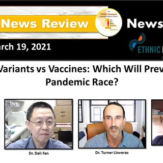 ONR-News Too Real 3-19-21:  Mutant Variants vs Vaccines