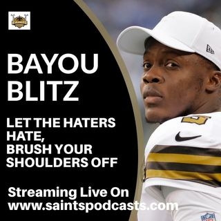 Bayou Blitz:  Let the Haters Hate - Cowboys Game Preview