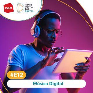 Transformação Digital CBN - Especial 12: Música digital