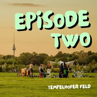 2: Tempelhofer Feld