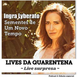 Ingra Lyberato: Live Surpresa de agradecimento - Lives da Quarentena